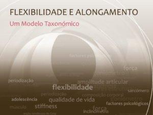 Flexibilidade e Alongamento Um Modelo Taxonómico